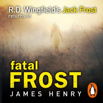Fatal Frost: DI Jack Frost series 2, James Henry
