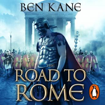 Road to Rome: (The Forgotten Legion Chronicles No. 3), Audio book by Ben Kane