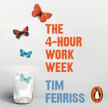 4-Hour Work Week: Escape the 9-5, Live Anywhere and Join the New Rich, Audio book by Timothy Ferriss