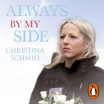Always By My Side: Losing the love of my life and the fight to honour his memory, Christina Schmid
