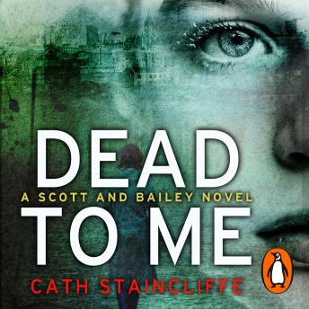 Dead To Me: Scott & Bailey series 1 sample.