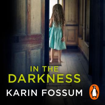 In the Darkness: An Inspector Sejer Novel, Karin Fossum