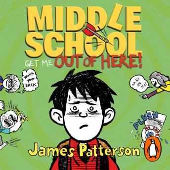 Middle School: Get Me Out of Here!: (Middle School 2), James Patterson