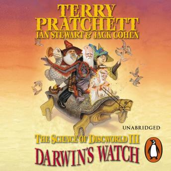 Science of Discworld III: Darwin's Watch, Terry Pratchett, Jack Cohen, Ian Stewart