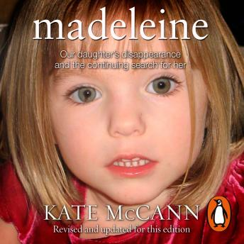 Madeleine: Our daughter's disappearance and the continuing search for her, Kate McCann