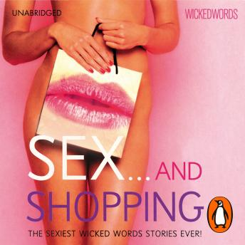 Wicked Words: Sex And Shopping, Various Authors
