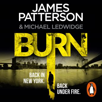Burn: (Michael Bennett 7). Unbelievable reports of a murderous cult become terrifyingly real, James Patterson