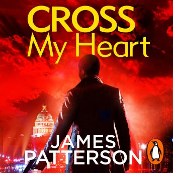 Cross My Heart: (Alex Cross 21), James Patterson