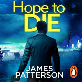 Hope to Die: (Alex Cross 22), James Patterson