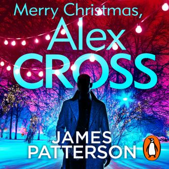 Merry Christmas, Alex Cross: (Alex Cross 19), James Patterson