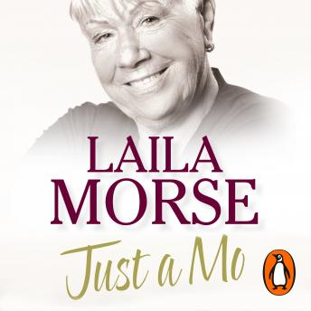 Just a Mo: My Story, Laila Morse