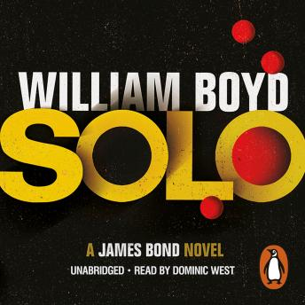 Solo: A James Bond Novel, William Boyd