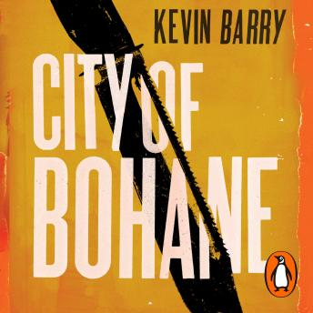 City of Bohane, Kevin Barry