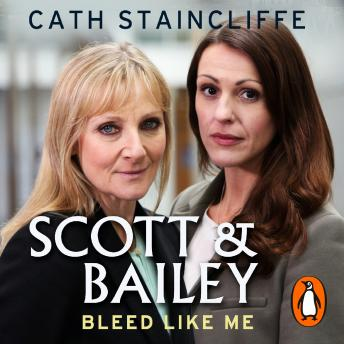 Bleed Like Me: Scott & Bailey series 2, Cath Staincliffe