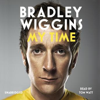 Bradley Wiggins: My Time: An Autobiography, Bradley Wiggins