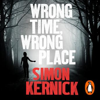 Wrong Time, Wrong Place, Simon Kernick