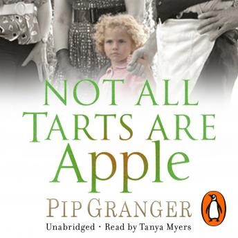 Not All Tarts Are Apple: A perfectly feel-good comic saga from the East End, Pip Granger