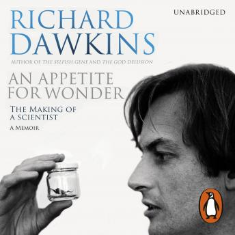 Download Appetite For Wonder: The Making of a Scientist by Richard Dawkins