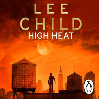 High Heat: (A Jack Reacher Novella), Lee Child
