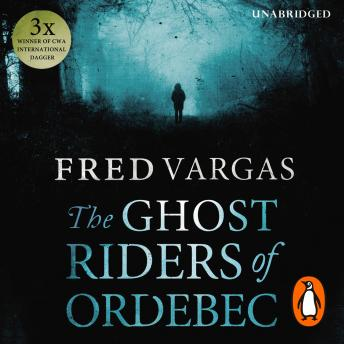 Ghost Riders of Ordebec: A Commissaire Adamsberg novel, Fred Vargas
