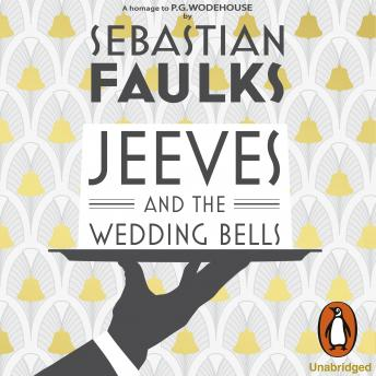 Jeeves and the Wedding Bells, Sebastian Faulks