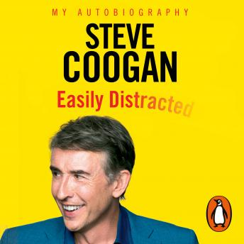 Easily Distracted, Steve Coogan