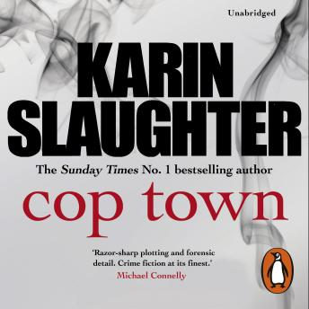 Cop Town: A compulsive thriller that will have you on the edge of your seat, Karin Slaughter