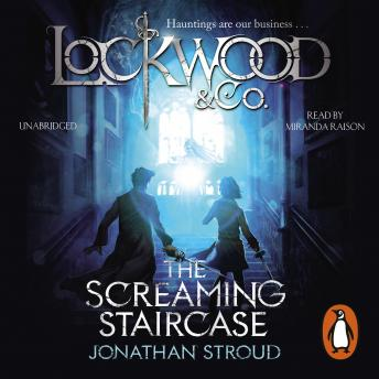 Lockwood & Co: The Screaming Staircase: Book 1 sample.