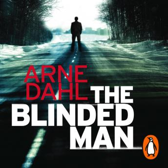 Blinded Man: The first Intercrime thriller, Arne Dahl