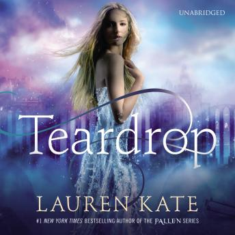 Teardrop: (Teardrop Trilogy Book 1), Lauren Kate