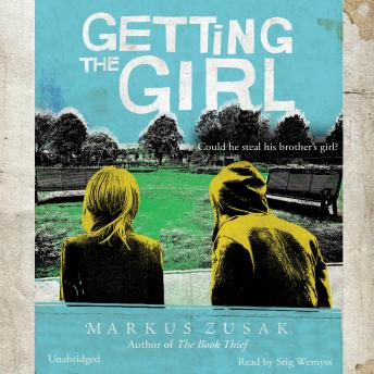 Getting the Girl, Markus Zusak