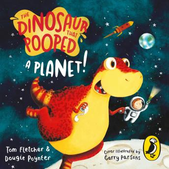 Dinosaur That Pooped A Planet!, Dougie Poynter, Tom Fletcher