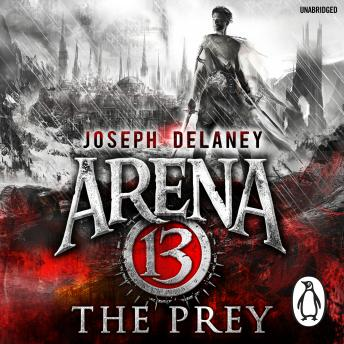 Arena 13: The Prey, Joseph Delaney