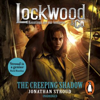 Lockwood & Co: The Creeping Shadow, Jonathan Stroud
