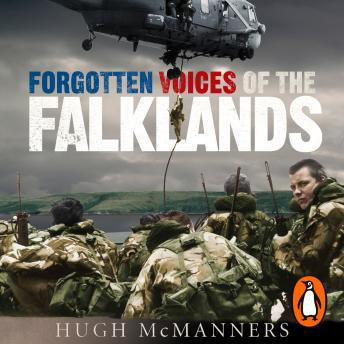 Forgotten Voices of the Falklands, Hugh McManners
