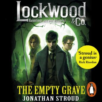 Lockwood & Co: The Empty Grave: The Empty Grave, Jonathan Stroud