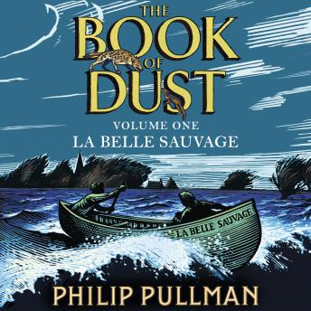 Belle Sauvage: The Book of Dust Volume One, Philip Pullman