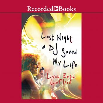 Last Night a DJ Saved My Life: A Novel, Lyah Beth LeFlore
