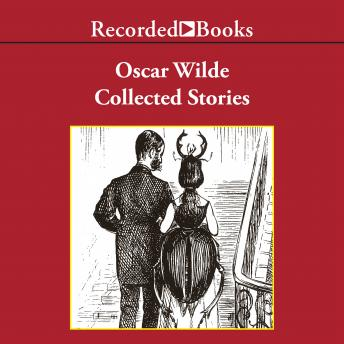 Oscar Wilde : Collected Stories, Oscar Wilde