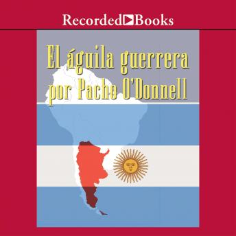 Aguila Guerrera, Pacho O'Donnell