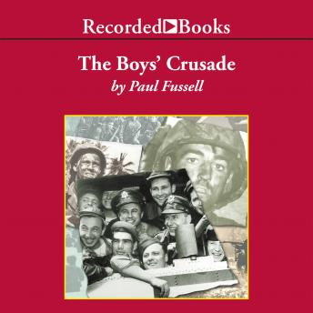 Download Boys' Crusade: The American Infantry in Northwestern Europe, 1944-1945 by Paul Fussell