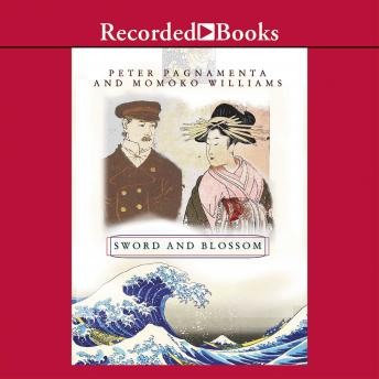 Sword and Blossom: A British Officer's Enduring Love for a Japanese Woman, Momoko Williams, Peter Pagnamenta