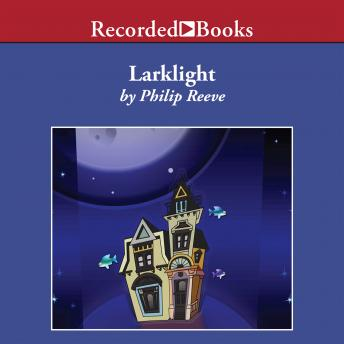 Larklight :A Rousing Tale of Dauntless Pluck in the Farthest Reaches of Space