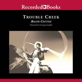 Trouble Creek, Ralph Cotton