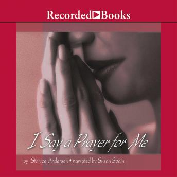 I Say A Prayer for Me: One Woman's Life of Faith and Triumph, Stanice Anderson