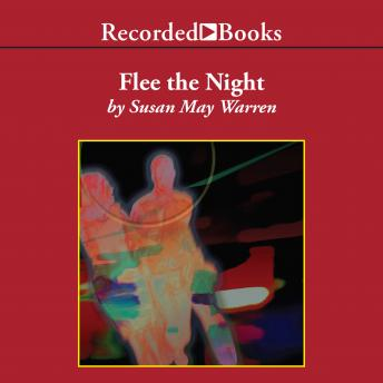 Flee the Night, Susan May Warren