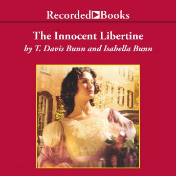Innocent Libertine, The, Isabella Bunn, T. Davis Bunn