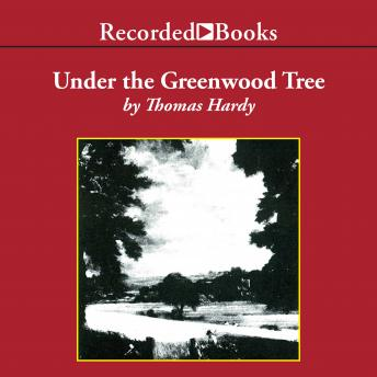 Under the Greenwood Tree, Thomas Hardy