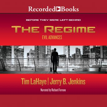 The Regime: Evil Advances / Before They Were Left Behind