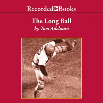 Long Ball : The Summer of '75-Spaceman, Catfish, Charlie Hustle, and the Greatest World Series Ever Played, Tom Adelman